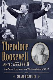 Theodore Roosevelt and the Assassin