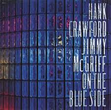 Jimmy McGriiff-  Hank CRawford - On The Blueside